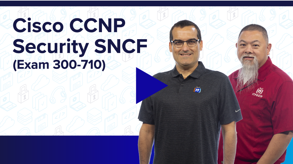 Cisco CCNP Security SNCF (Exam 300-710)