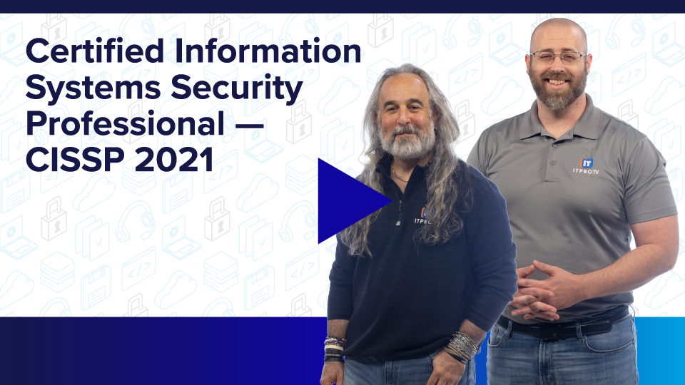 Accelerated Certified Information Systems Security Professional — CISSP 2021