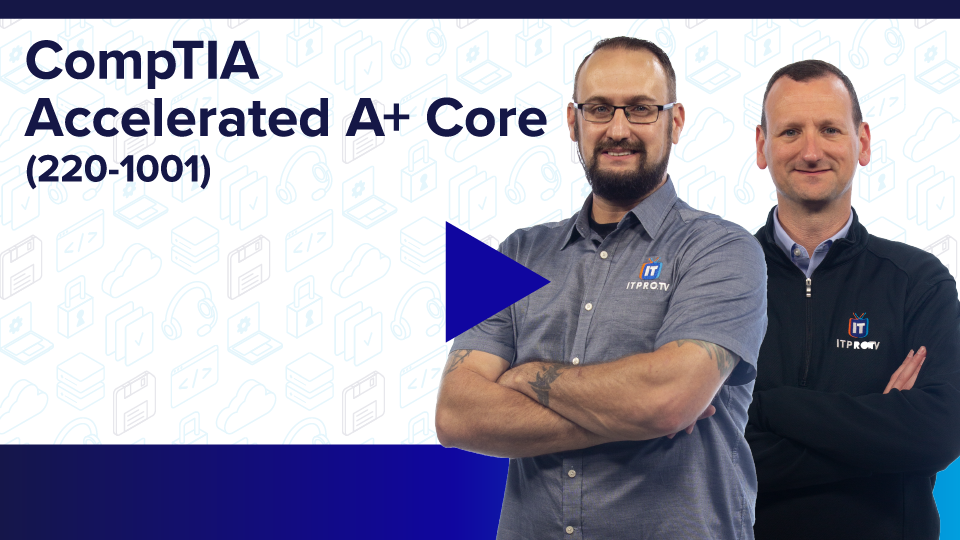 CompTIA Accelerated A+ Core (220-1001)