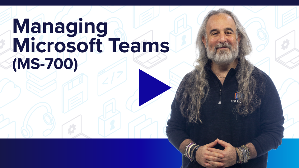 Managing Microsoft Teams (MS-700)